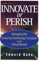 创新或死亡:技术公司如何在世界市场环境下实现管理 INNOVATE OR PERISH: